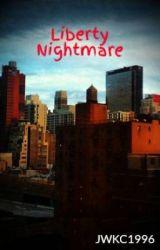 Liberty Nightmare - A GTA Fan Fiction by JWKC1996