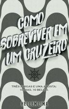 Como Sobreviver Em Um Cruzeiro [COMPLETO] by helslima