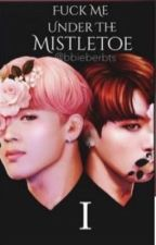 Fuck Me Under The Mistletoe |Jikook| 1 by bbieberbts