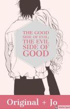 The Good Side of the Evil; The Evil Side of the Good by HeyGuysImOriginal