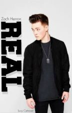 R E A L | Zach Herron [on hold] by lucy_catroad101
