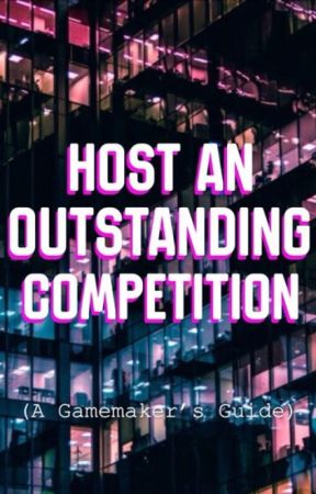 Host an Outstanding Competition: A Gamemaker's Guide by AuthorGamesHQ