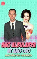 Ang Albularya at ang CEO by LacusRain