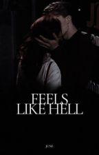 Feels Like Hell by EmmaEvery
