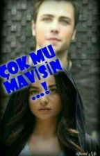 Çok Mu Mavisin...! by bilgesuisikfan
