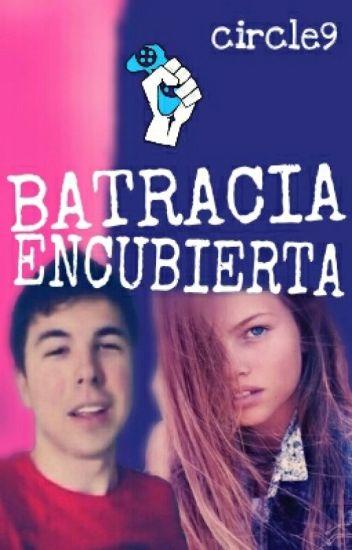 BATRACIA ENCUBIERTA {Willyrex y tú FanFic}