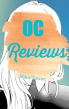 OC Reviews + More by ShinyTurner