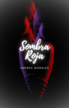 SOMBRA ROJA || #Wattys2019 by AndreaMope04