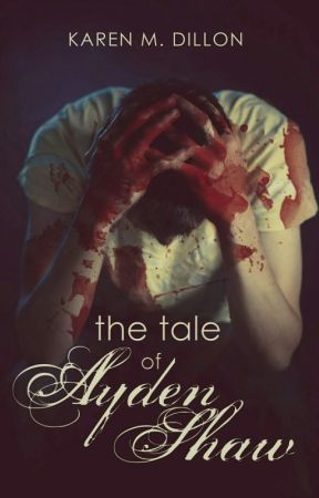 The Tale Of Ayden Shaw by Karen_Dillon