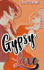 Gypsy Love  by SweetSasuSaku