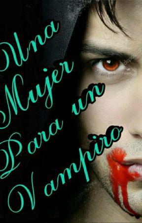 Una Mujer Para Un Vampiro 4 Será Un Sueño Wattpad