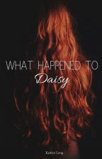 What Happened to Daisy by BohemianRhapsody98