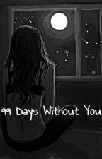 99 Days Without You by Skyline_863