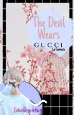 The Devil Wears Gucci • kth by SarcasticRiceNoodle