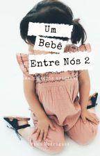 Um Bebê Entre Nós - Segunda Temporada  by manumorgado