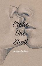 Erotic One Shots by ohcecelialove