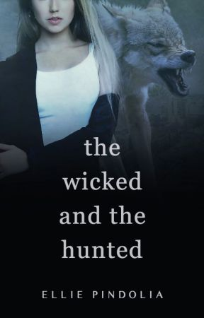 The Wicked And The Hunted [COMPLETED] by TahliePurvis
