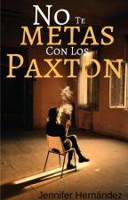No te metas con los Paxton © by NiferLeal