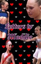 Letters to Maddie~ A Maddie Ziegler/Dance moms Fan Fiction by AliceOLoughlinKenned