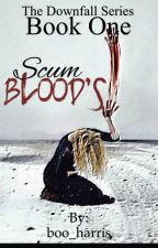 Scum Blood's by boo_harris