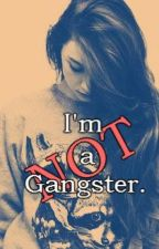 I'm (NOT) a Gangster by intertwinedpages