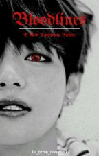 Bloodlines (Taehyung Fanfic/Smut) ✔ by 0o_pervy_noona_o0