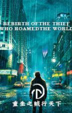 Rebirth Of The Thief Who Roamed The World by JacobsonLin