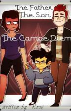 The Father The Son The Campe Diem by haiseblack666