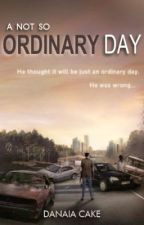 A Not So Ordinary Day by DanaiaCake