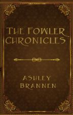 The Fowler Chronicles by WordWeaver2003