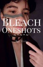 Bleach Oneshots by Oliver-Vincent