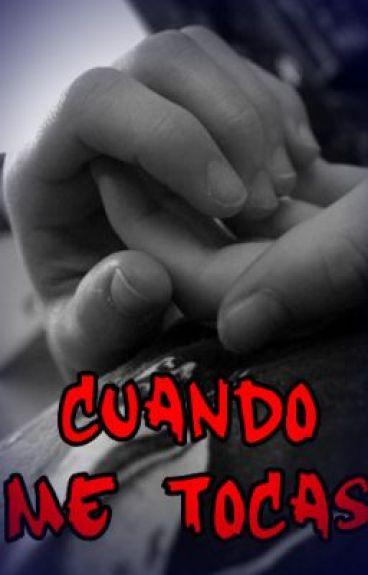 Cuando me tocas by Dana_Luz