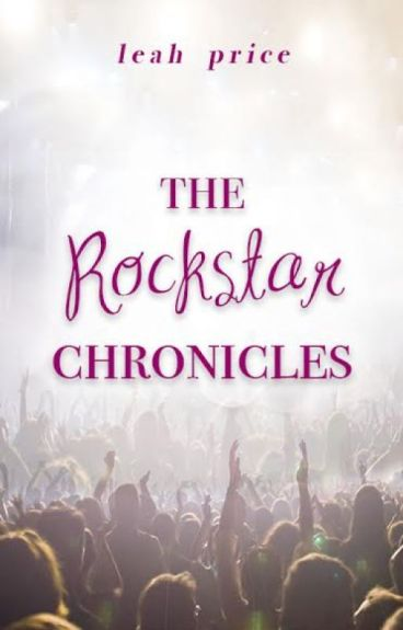 The Rockstar Chronicles by LeahPriceAuthor