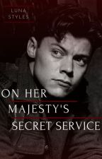 On Her Majesty's Secret Service ~ H.S. by LunaxxStyles