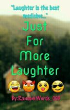 Just For More Laughter  by RandomWords_003