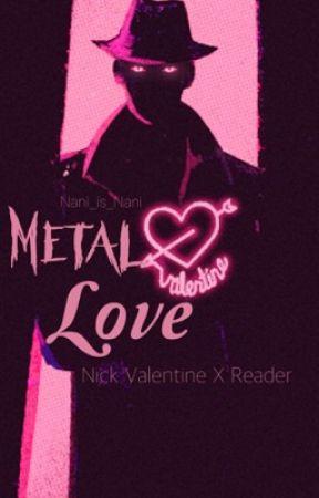 Metal Love (Nick Valentine x Reader) by Nani_is_Nani