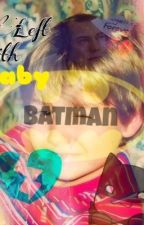 Left with Baby Batman (Baby Liam! Larry) by ForgivenSouls