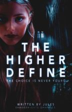 The Higher Define  by crystaIIise
