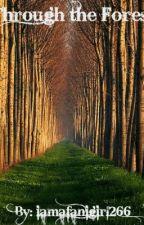 Through the Forest by iamafanigirl266