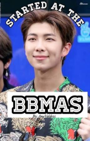 Started At The BBMAS |RM by AnaValdez5