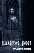 Elizabeth's Ghost by joseph8483