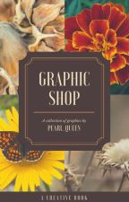 Graphic Shop | OPEN | by Pearls_Queen
