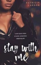 Stay With Me (On Hold) by Kay_Qveen12