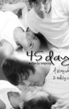 45 days. (Finished) by iampermy