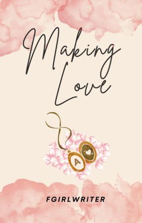 Making Love [Published by PHR] by FrustratedGirlWriter