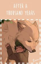 After a thousand years. by eiriennoteiren
