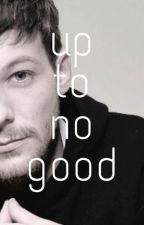 Up to no good [L.S] //traducción// by pinchezayn