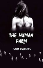 the humans farm  by sana_cubbins