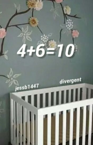 4 + 6 = 10: Divergent [Completed]