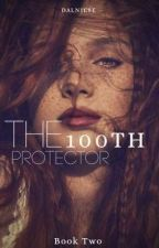 The 100th Protector -Book Two- || -Chapters Eighteen To Thirty-☠️ [ON HOLD🚫]  by Dalniese